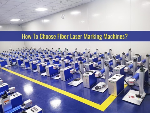 How to choose different types fiber laser marking machine