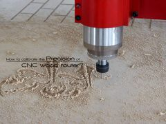 How to calibrate the precision of CNC wood router?