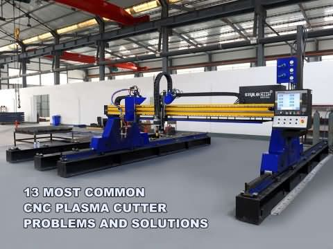13 Most Common CNC Plasma Cutter Problems and Solutions