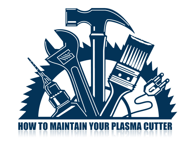 How to Maintain Your Plasma Cutter?