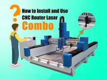 How to Install and Use CNC Router Machine and CO2 Laser Machine Combo?